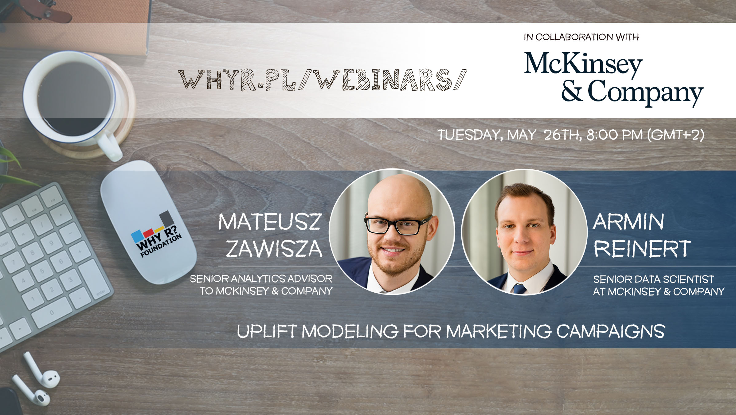 Why R? Webinar – TUESDAY – Uplift modeling for marketing campaigns